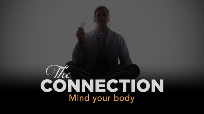 The Connection: Mind and Body
